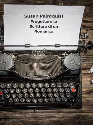 cover image of Progettare la Scrittura di un Romanzo