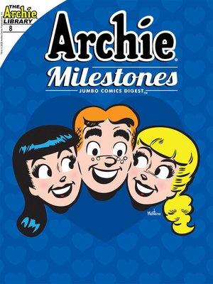 cover image of Archie Milestones Digest #8