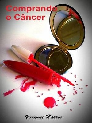 cover image of Comprando o Câncer