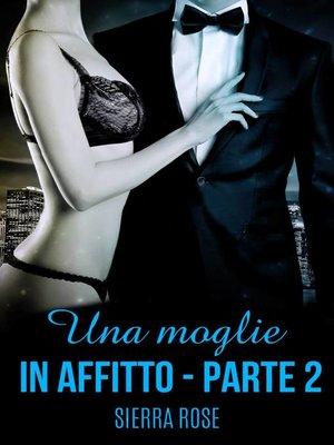 cover image of Una moglie in Affitto--Parte due