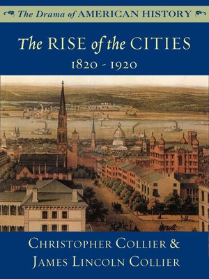 cover image of The Rise of the Cities: 1820 - 1920