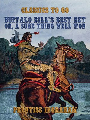 cover image of Buffalo Bill's Best Bet, Or, a Sure Thing Well Won