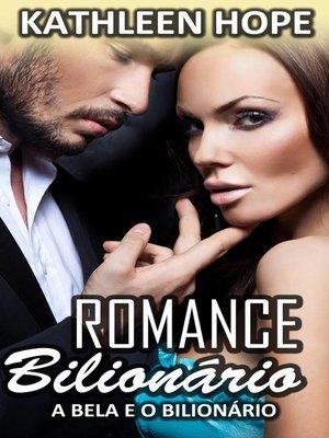 cover image of Romance Bilionário--A Bela e o Bilionário