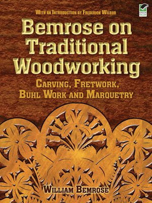 Bemrose On Traditional Woodworking By William Bemrose Overdrive