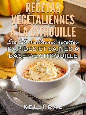 cover image of Recettes végétaliennes à la citrouille