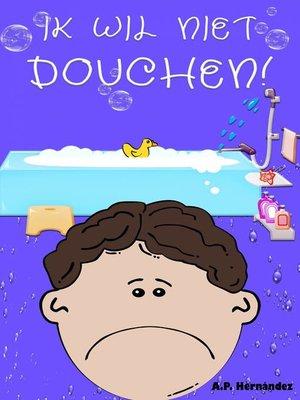 cover image of Ik wil niet douchen!
