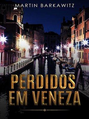 cover image of Perdidos em Veneza