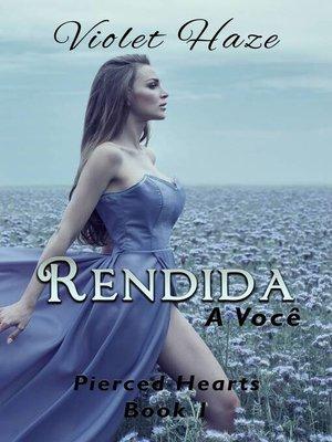 cover image of Rendida a você (Pierced Hearts, #1)