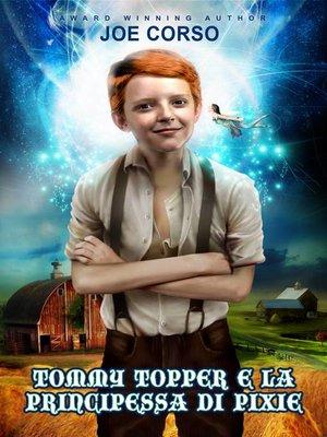 cover image of TOMMY TOPPER E LA PRINCIPESSA DI PIXIE