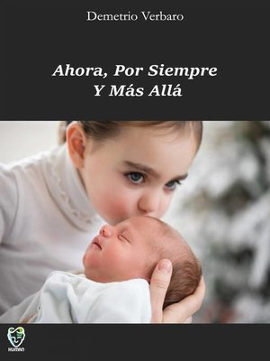 cover image of Ahora, Por Siempre Y Más Allá