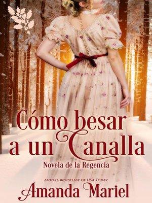 cover image of Cómo besar a un canalla