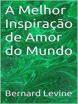 cover image of A Melhor Inspiração de Amor do Mundo