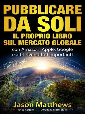 cover image of Pubblicare da soli il proprio libro sul mercato globale