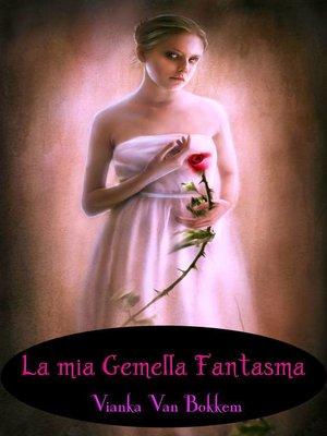 cover image of La mia gemella fantasma