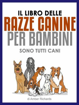 cover image of Il Libro Delle Razze Canine Per Bambini