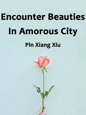 cover image of Encounter Beauties In Amorous City