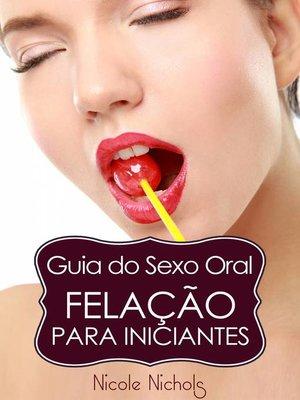 cover image of Guia do Sexo Oral--Felação Para Iniciantes