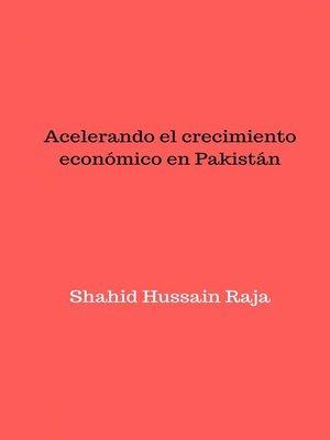 cover image of Acelerando el crecimiento económico en Pakistán