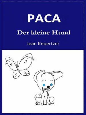 cover image of Paca. Der kleine Hund.