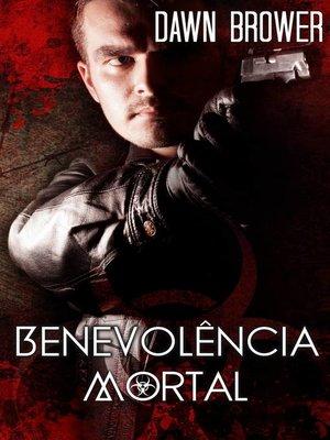 cover image of Benevolência Mortal