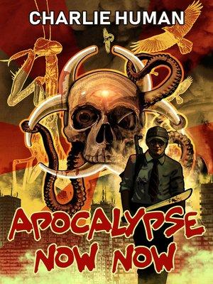 cover image of Apocalypse Now Now, Volume 1