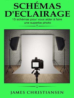 cover image of Schémas d'éclairage 15 schémas pour vous aider à faire une superbe photo
