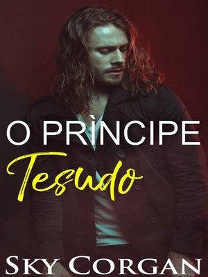 cover image of O Príncipe Tesudo