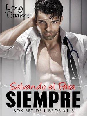 cover image of Salvando el Para Siempre. Box Set de libros #1-3