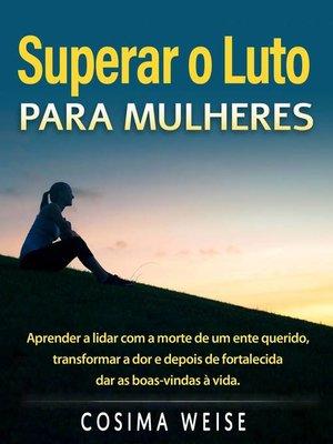cover image of SUPERAR O LUTO para mulheres