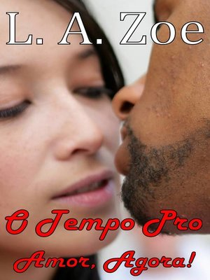 cover image of O Tempo Pro Amor, Agora!