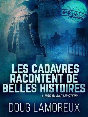cover image of Les cadavres racontent de belles histoires