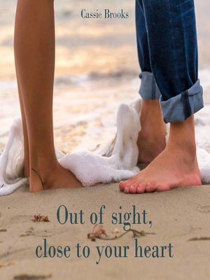 cover image of Out of sight close to your heart