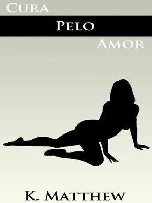 cover image of Cura Pelo Amor
