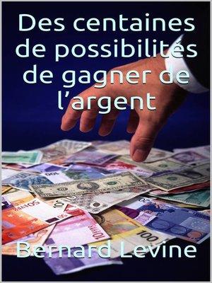 cover image of Des centaines de possibilités de  gagner de l'argent