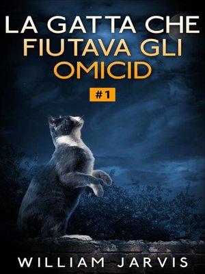 cover image of La Gatta che Fiutava gli Omicidi