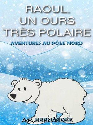cover image of Raoul, un ours très polaire