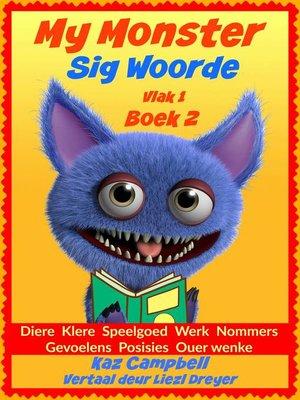 cover image of My Monster--Sig Woorde--Vlak 1 Boek 2