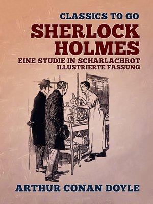 cover image of Sherlock Holmes Eine Studie in Scharlachrot  Illustrierte Fassung