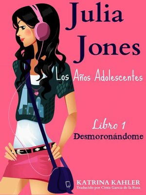 cover image of Julia Jones - Los Años Adolescentes