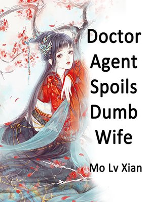 cover image of Doctor Agent Spoils Dumb Wife
