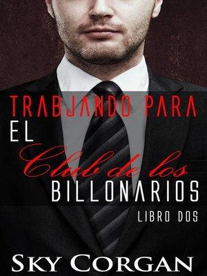 cover image of Trabjando para el Club de los Billonarios