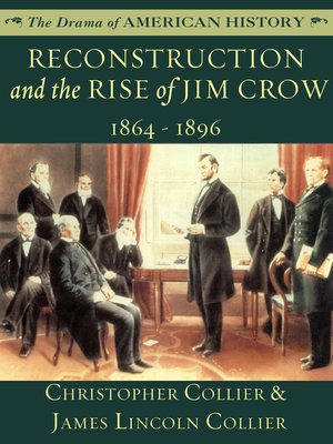 cover image of Reconstruction and the Rise of Jim Crow: 1864 - 1896