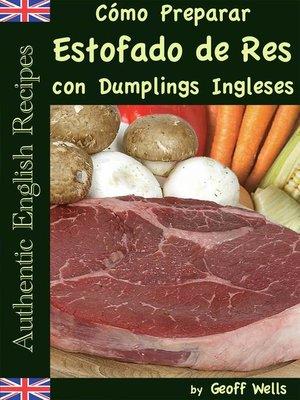 cover image of Cómo Preparar Estofado de Res con Dumplings Ingleses