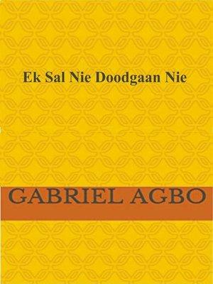 cover image of Ek Sal Nie Doodgaan Nie!