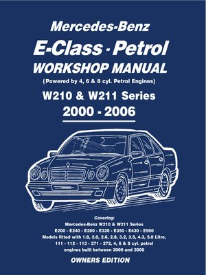 mercedes e class petrol workshop manual w210 w211 series by rh overdrive com mercedes benz w211 repair manual mercedes e class w211 repair manual