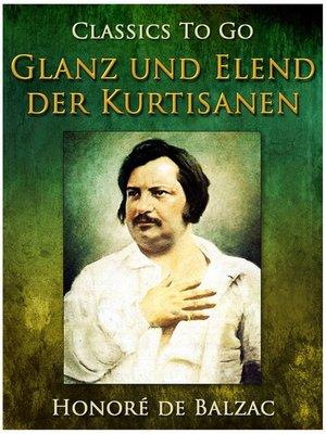 cover image of Glanz und Elend der Kurtisanen