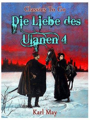 cover image of Die Liebe des Ulanen