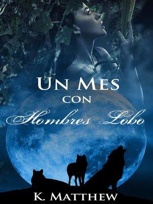 cover image of Un mes con hombres lobo