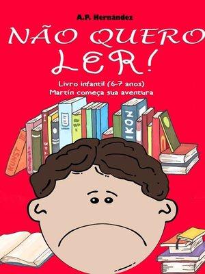 cover image of Não quero ler! Livro infantil (6-7 anos). Martín começa sua aventura