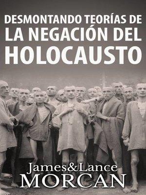 cover image of Desmontando Teorías de la Negación del Holocausto